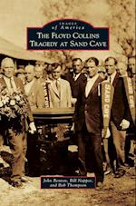 The Floyd Collins Tragedy at Sand Cave (Images of America Arcadia Publishing)