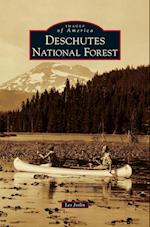 Deschutes National Forest (Images of America Arcadia Publishing)