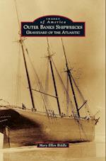 Outer Banks Shipwrecks (Images of America Arcadia Publishing)
