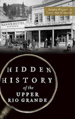 Hidden History of the Upper Rio Grande