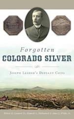 Forgotten Colorado Silver
