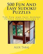 500 Fun and Easy Sudoku Puzzles af Alex Tabaj