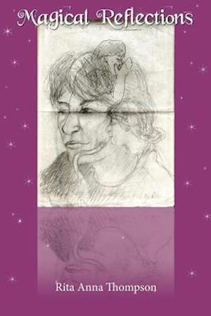 Bog, paperback Magical Reflections af Rita Anna Thompson