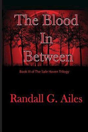 Bog, paperback The Blood in Between af Randall G. Ailes