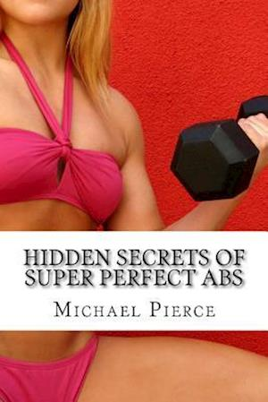 Hidden Secrets of Super Perfect ABS