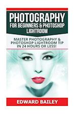 Photography for Beginners & Photoshop Lightroom