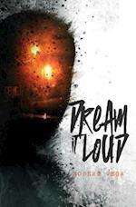 Dream It Loud