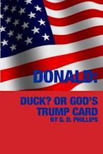 Donald? Duck or God's Trump Card