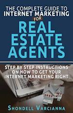 The Complete Guide to Internet Marketing for Real Estate Agents