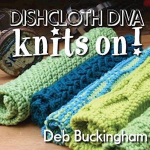 Bog, paperback Dishcloth Diva Knits On! af Deb Buckingham
