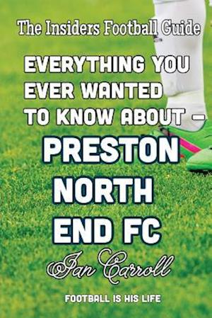 Everything You Ever Wanted to Know about - Preston North End FC