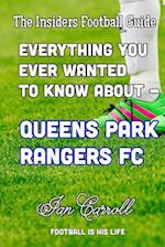 Everything You Wanted to Know about Queens Park Rangers FC