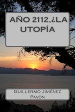 Ano 2112, La Utopia? af Gjp Guillermo Jimenez Pavon