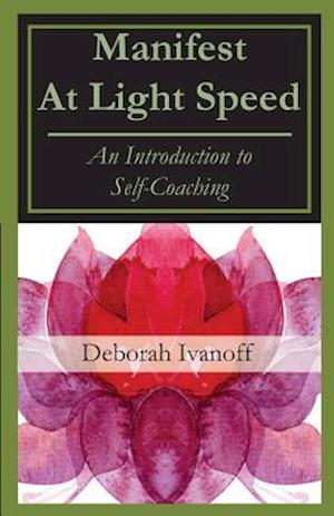 Bog, paperback Manifest at Light Speed af Deborah Ivanoff