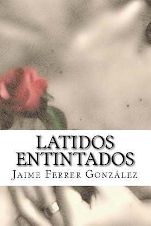 Bog, paperback Latidos Entintados af Jaime Ferrer Gonzalez