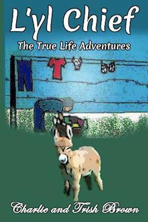 Bog, paperback The True Adventures of L'Yl Chief af MR Charlie Brown, Mrs Trish Brown