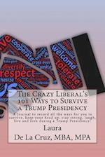 The Crazy Liberal's 101 Ways to Survive a Trump Presidency