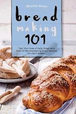 Bread Making 101