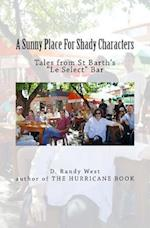 A Sunny Place for Shady Characters