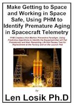 Make Getting to Space and Working in Space Safe Using Phm to Identify Premature Aging in Spacecraft Telemetry