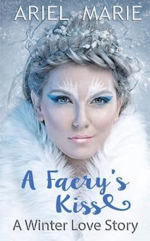 Bog, paperback A Faery's Kiss af Ariel Marie