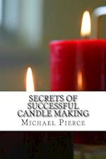 Secrets of Successful Candle Making