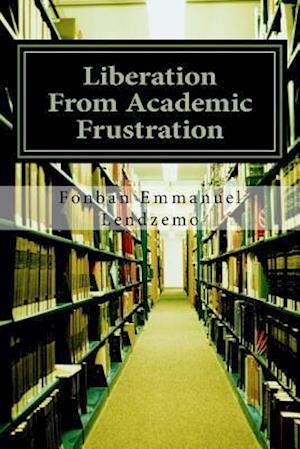 Liberation from Academic Frustration
