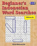 Beginner's Indonesian Word Searches - Volume 1