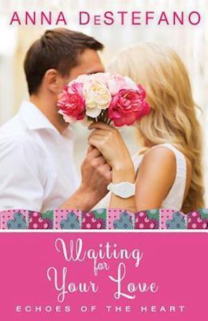 Bog, paperback Waiting for Your Love af Anna DeStefano