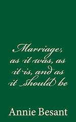 Marriage, as It Was, as It Is, and as It Should Be