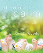 All about Calm af Kim E. Woods
