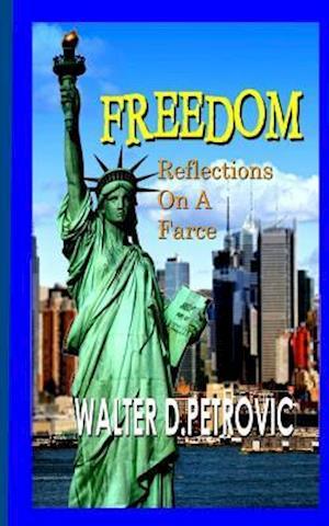 Bog, paperback Freedom af Walter D. Petrovic