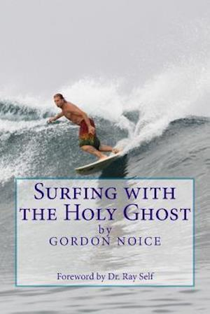 Bog, paperback Surfing with the Holy Ghost af Gordon Noice