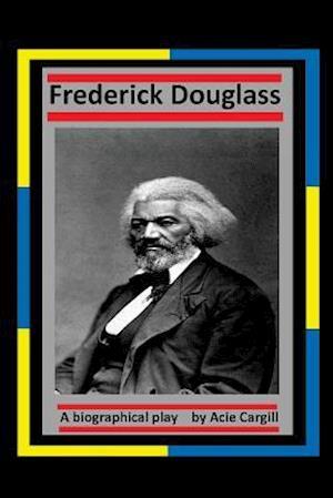 Bog, paperback Frederick Douglass af Acie Cargill