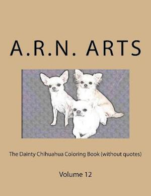 The Dainty Chihuahua Coloring Book (Without Quotes)