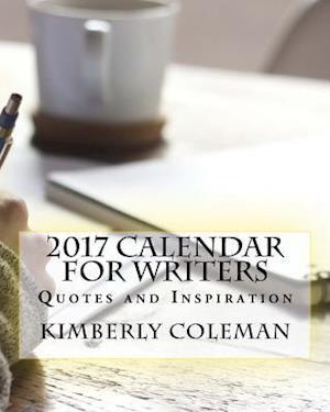 Bog, paperback 2017 Calendar for Writers af Kimberly Coleman