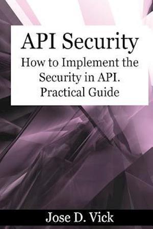 Bog, paperback API Security af Jose D. Vick