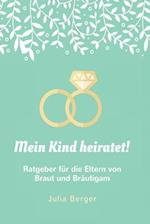 Mein Kind Heiratet!