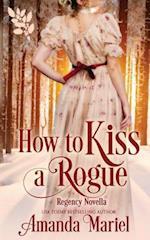 How to Kiss a Rogue af Amanda Mariel
