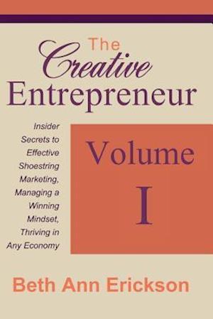 Bog, paperback The Creative Entrepreneur 1 af Beth Ann Erickson