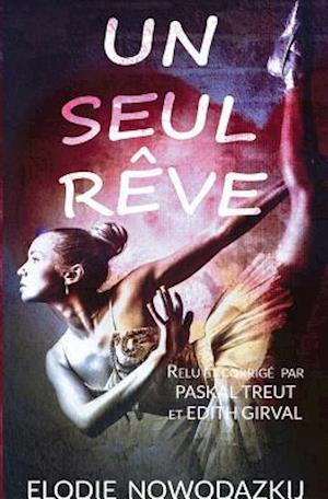 Bog, paperback Un Seul Reve af Elodie Nowodazkij