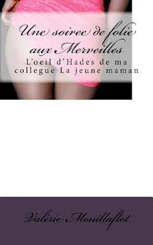 Bog, paperback Une Soiree de Folie Aux Merveilles af Valerie Mouillaflot