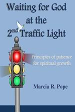 Waiting for God at the 2nd Traffic Light af Marcia R. Pope