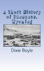 A Short History of Sundance, Wyoming