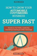 How to Grow Your Automobile Customizing Business Super Fast