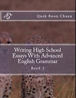 Writing High School Essays with Advanced English Grammar