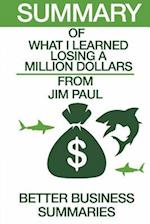 Summary of What I Learned Losing a Million Dollars