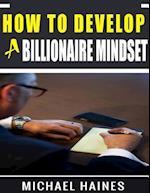 How to Develop a Billionaire Mindset