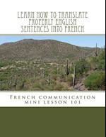 Learn How to Translate Properly English Sentences Into French
