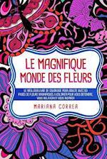 Le  Magnifique Monde Des Fleurs